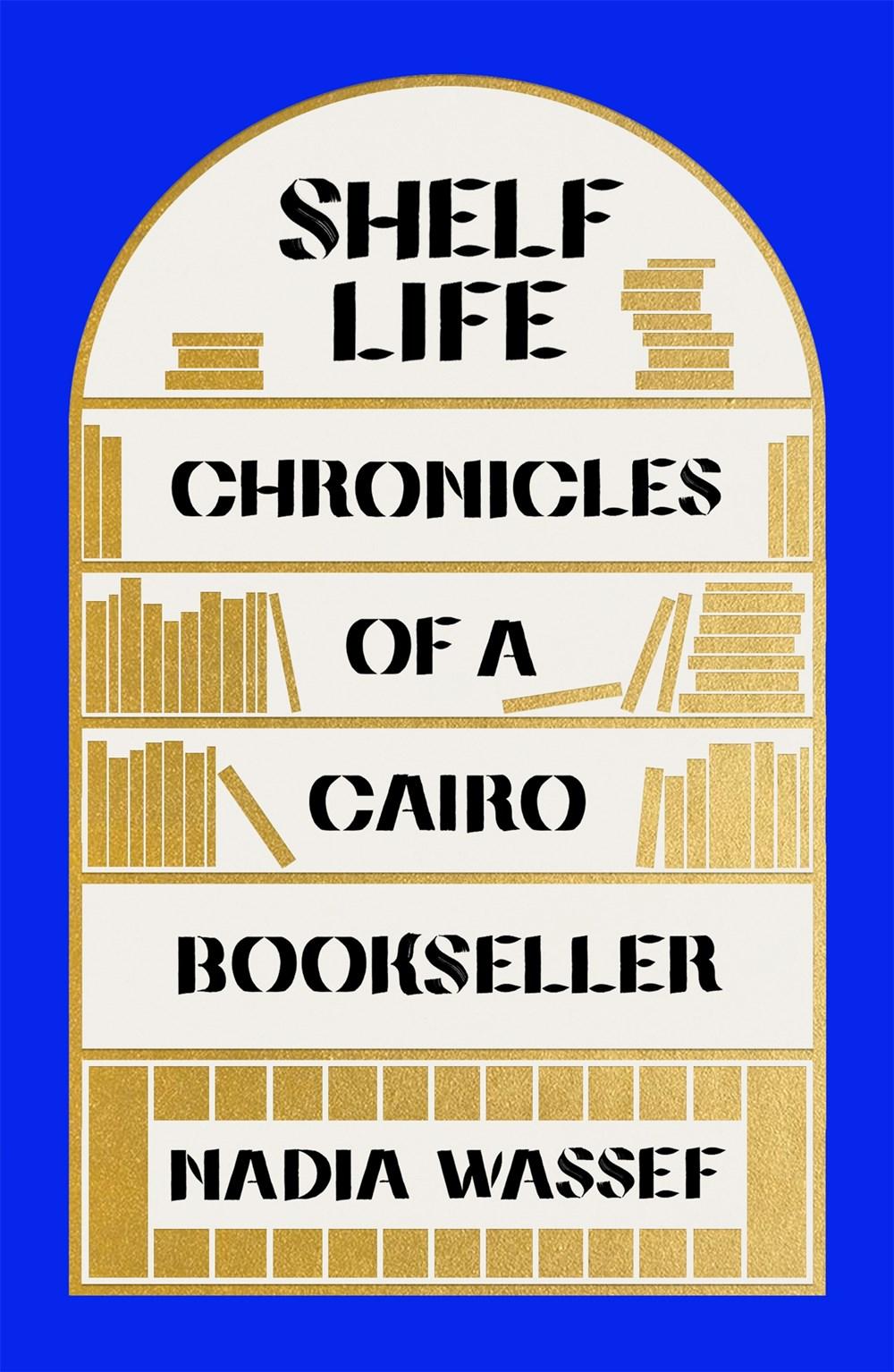 Shelf Life by Nadia Wassef