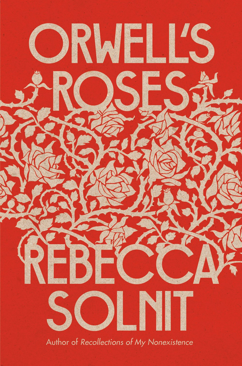 Orwell's Roses by Rebecca Solnit