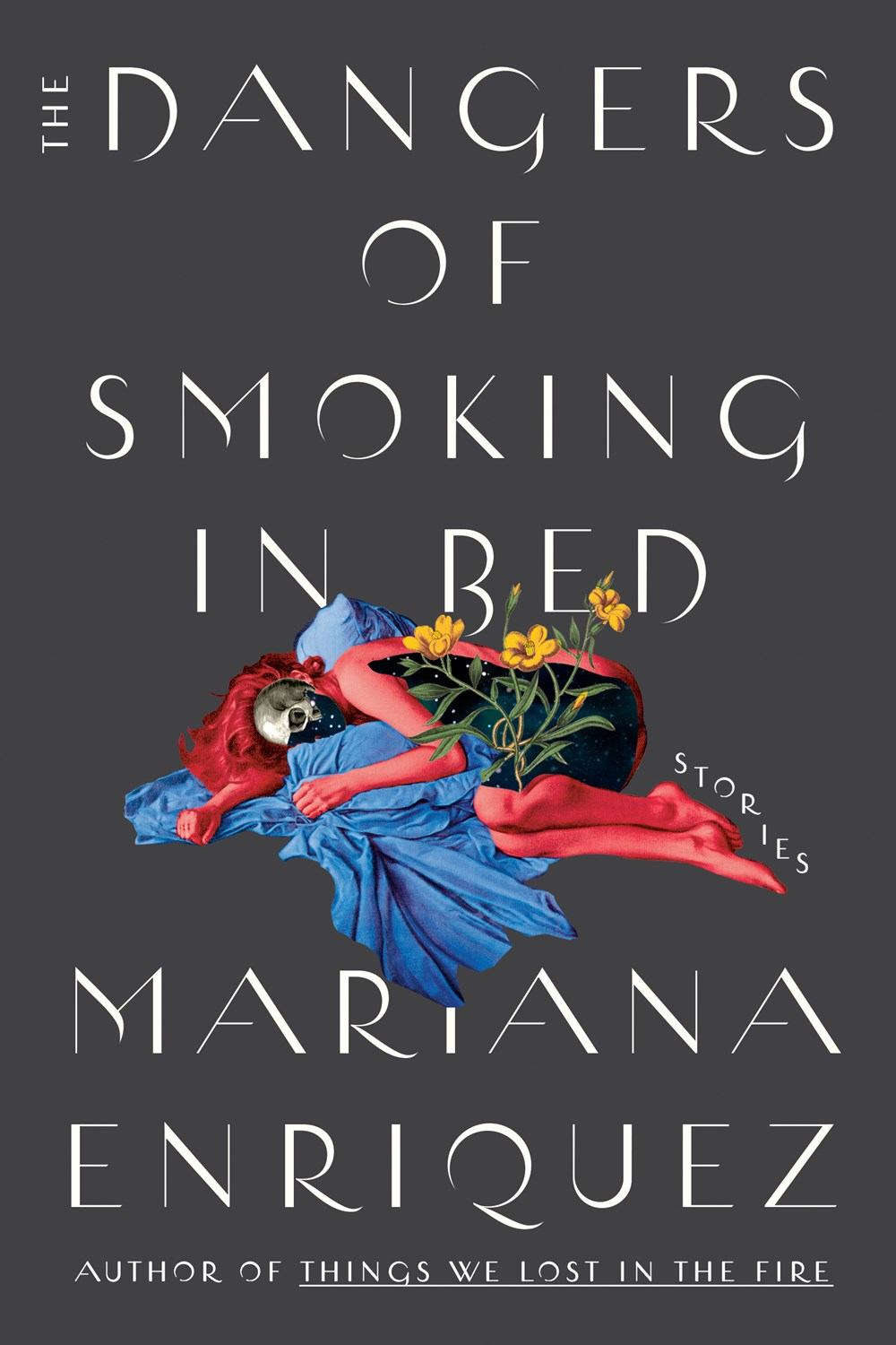 The Dangers of Smoking in Bed by Mariana Enriquez, Megan McDowell (Trans.)