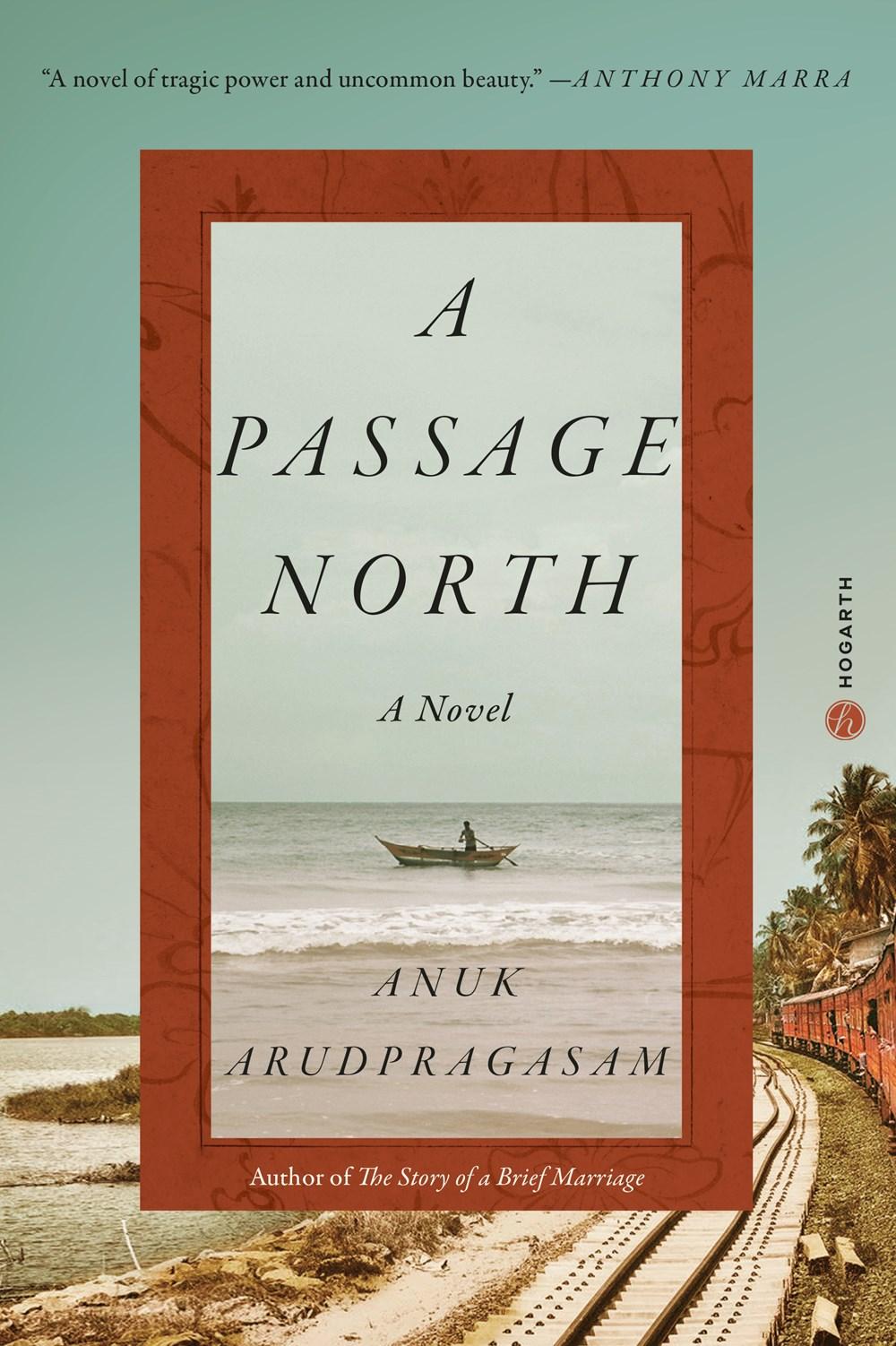 A Passage North by Anuk Arudpragasam