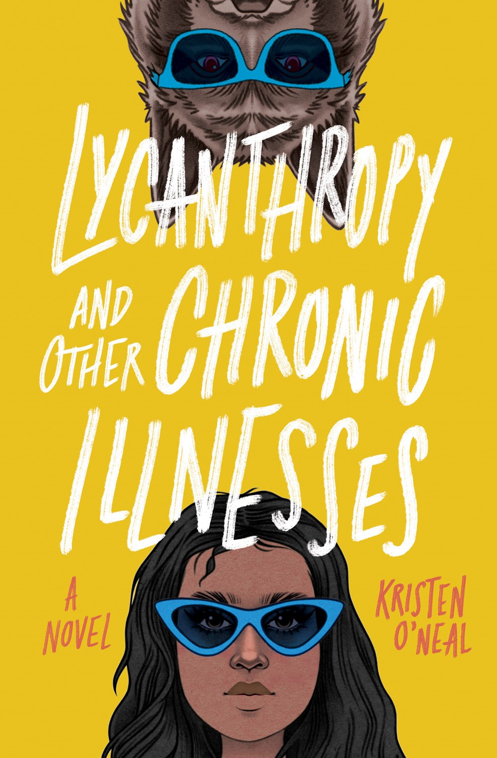 Lycanthropy and Other Chronic Illnesses by Kristen O'Neal